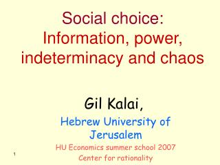 Social choice: Information, power, indeterminacy and chaos