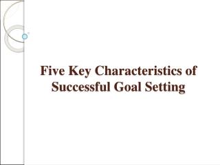 Five Key Characteristics of Successful Goal Setting