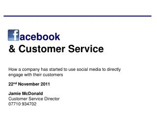 acebook & Customer Service How a company has started to use social media to directly engage with their customers 22