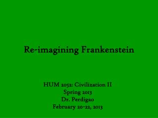 Re-imagining Frankenstein