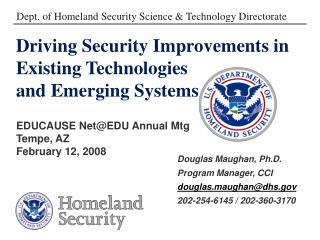 Driving Security Improvements in Existing Technologies and Emerging Systems