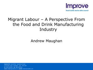 Migrant Labour – A Perspective From the Food and Drink Manufacturing Industry Andrew Maughan