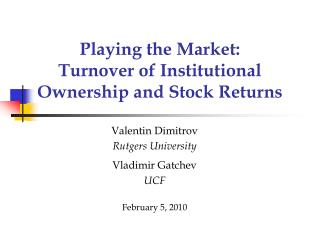 Playing the Market: Turnover of Institutional Ownership and Stock Returns