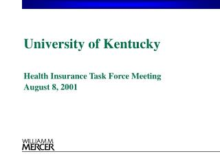 University of Kentucky   Health Insurance Task Force Meeting August 8, 2001