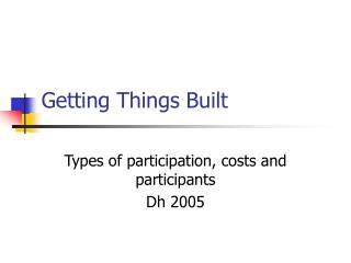 Getting Things Built