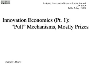 Innovation Economics Pt. 1:   Pull  Mechanisms, Mostly Prizes