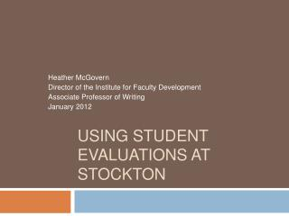 Using  Student Evaluations at Stockton
