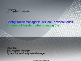 Configuration Manager 2012 How To Video Series Browse gold system when creating CIs