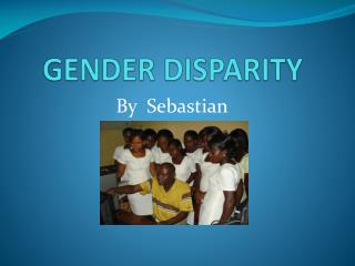 GENDER DISPARITY