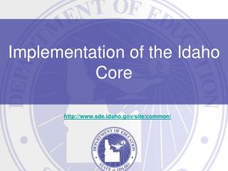 Implementation of the Idaho Core