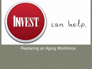 Replacing an Aging Workforce