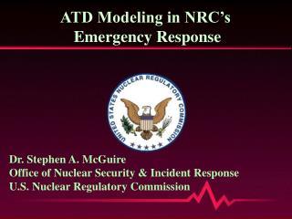 ATD Modeling in NRC's  Emergency Response