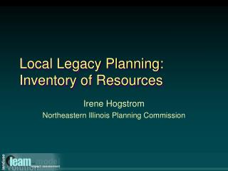 Local Legacy Planning: Inventory of Resources