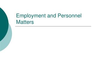 Employment and Personnel Matters