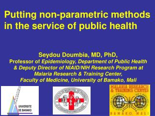 Seydou Doumbia, MD, PhD,  Professor of Epidemiology, Department of Public Health   Deputy Director of NIAID