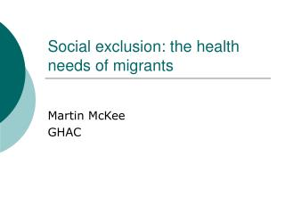 Social exclusion: the health needs of migrants