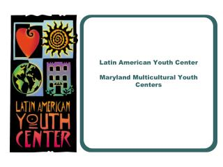 Latin American Youth Center  Maryland Multicultural Youth Centers