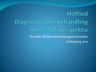 Höftled Diagnostik och behandling med MDT perspektiv