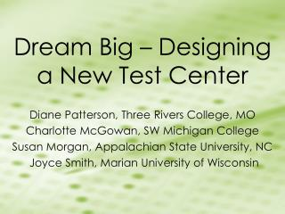 Dream Big – Designing a New Test Center