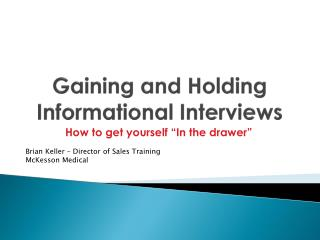 Gaining and Holding Informational Interviews