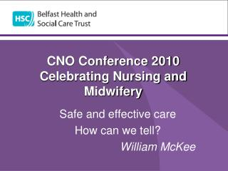 CNO Conference 2010 Celebrating Nursing and Midwifery