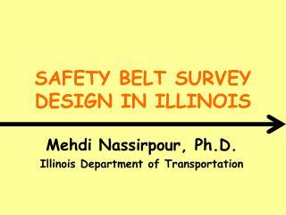 SAFETY BELT SURVEY DESIGN IN ILLINOIS