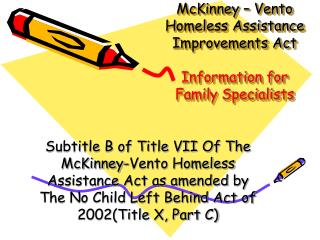 McKinney – Vento  Homeless Assistance Improvements Act Information for  Family Specialists