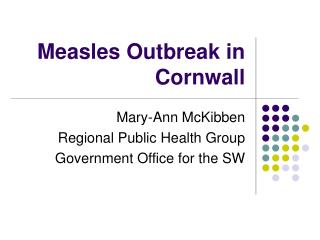Measles Outbreak in Cornwall
