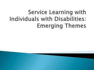 Service Learning with Individuals with Disabilities: Emerging Themes