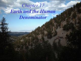 Chapter 17 Earth and the Human Denominator