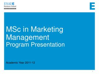 MSc in Marketing Management Program Presentation Academic Year 2011-12