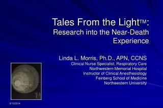 Tales From the LightTM: Research into the Near-Death Experience