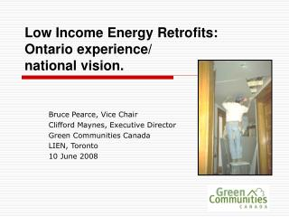 Low Income Energy Retrofits: Ontario experience