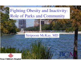 Fighting Obesity and Inactivity: Role of Parks and Community