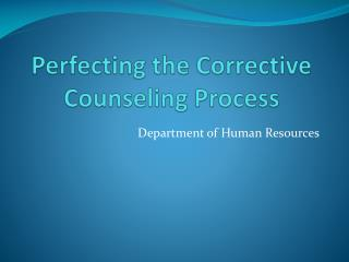 Perfecting the Corrective Counseling Process