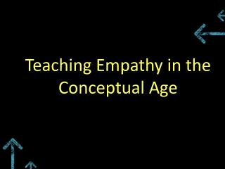 Teaching Empathy in the Conceptual Age