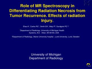 Role of MR Spectroscopy in Differentiating Radiation Necrosis from Tumor Recurrence. Effects of radiation Injury.