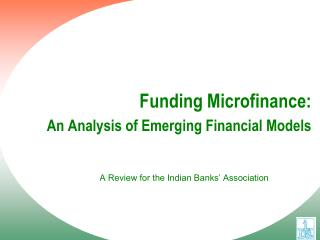 Funding Microfinance: An Analysis of Emerging Financial Models