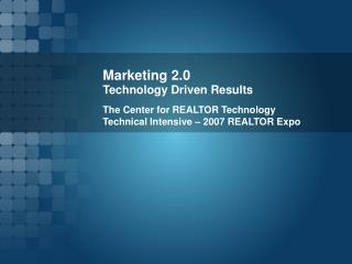 Marketing 2.0 Technology Driven Results