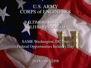 U.S. ARMY  CORPS of ENGINEERS   BALTIMORE DISTRICT  MILITARY PROGRAM   SAME Washington, DC Post Federal Opportunities In