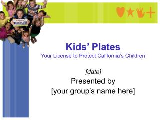 Kids  Plates Your License to Protect California s Children
