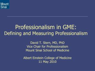 Professionalism in GME: Defining and Measuring Professionalism
