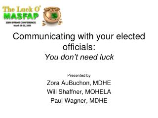 Communicating with your elected officials:  You don't need luck