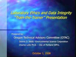 "Laboratory Ethics and Data Integrity ""Train-the-Trainer"" Presentation"