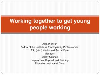 Working together to get young people working