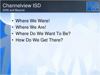 Channelview ISD 2005 and Beyond
