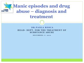 Manic episodes and drug abuse – diagnosis and treatment