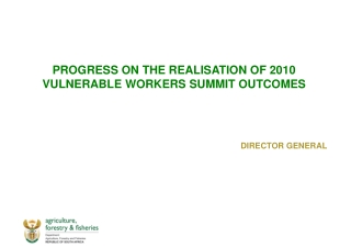 PROGRESS ON THE REALISATION OF 2010 VULNERABLE WORKERS SUMMIT OUTCOMES
