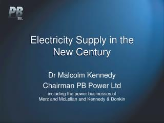 Electricity Supply in the  New Century