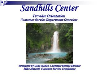 Sandhills Center Provider Orientation Customer Service Department Overview